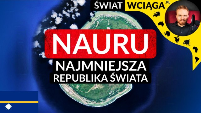 Nauru. Najmniejsza republika świata