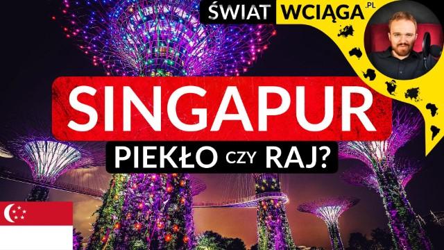 Singapur. Piekło czy raj?